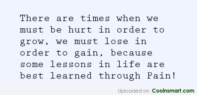 Pain Quote: There are times when we must be...