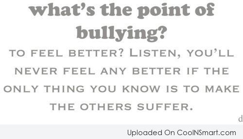 Bullying Quote: What's the point of bullying?