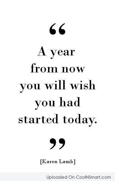 Inspirational Quote: A Year From Now You Will Wish.