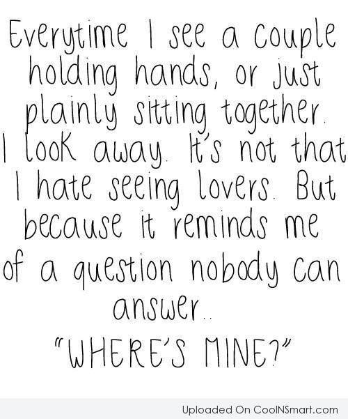 Being Single Quote: Every time I see a couple holding...