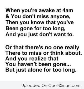 Loneliness Quote: When you're awake at 4 am and...