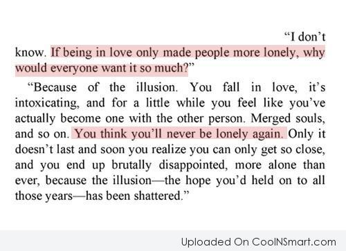 "Loneliness Quote: ""I don't know. If being in love..."