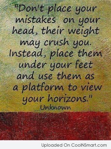 Mistake Quote: Don't place your mistakes on your head,...