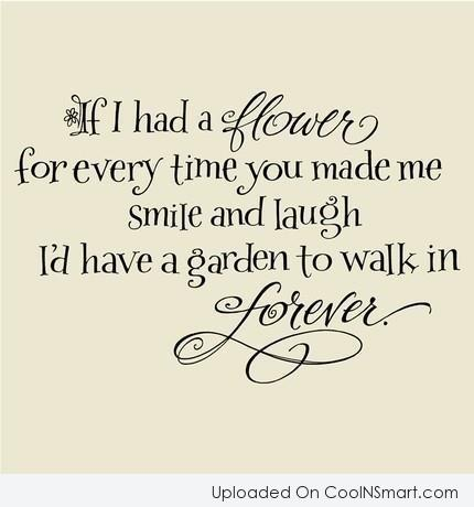 Anniversary Quote: If I had a flower for every...