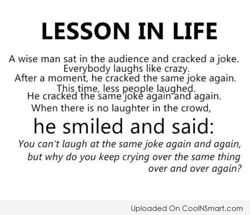 Past Quote: Lesson in life: A wise man sat...