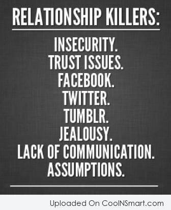 Relationship Quote: Relationship Killers: Insecurity, Trust Issues, Facebook, Twitter,...