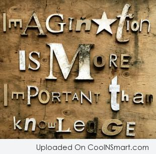 Imagination Quote: Imagination is more important than knowledge. –...