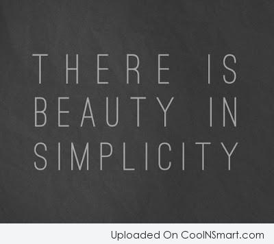 Beauty Quote: There is beauty in simplicity.