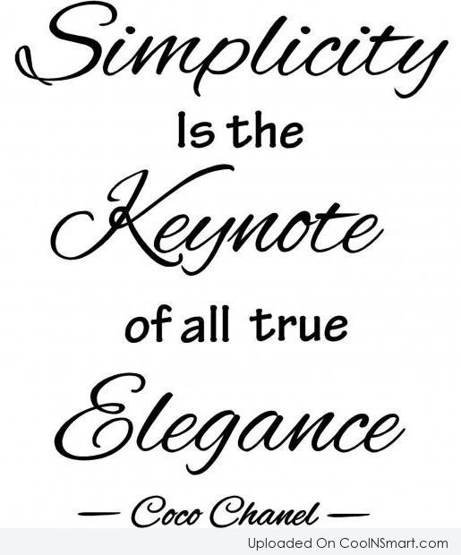 Simplicity Quote: Simplicity is the keynote of all true...