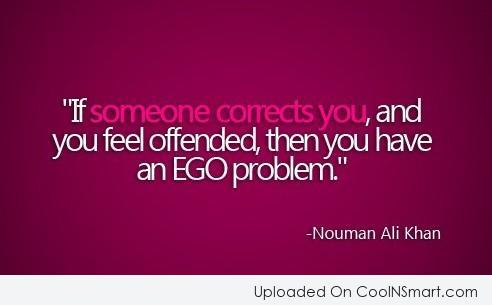 Ego Quote: If someone corrects you, and you feel...