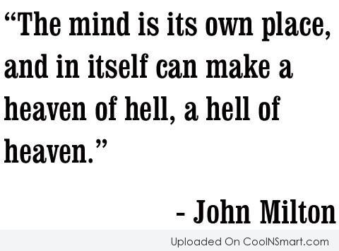 The mind is its own place, and...