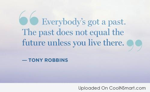 Quote: Everybody's got a past. The past does...