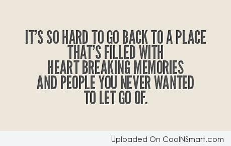 Letting Go Quote: It's so hard to go back a...