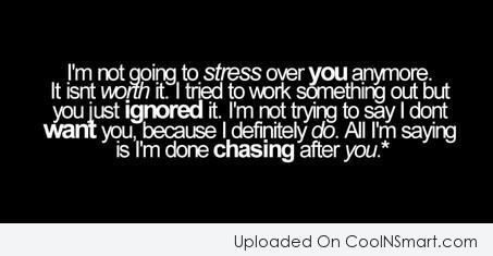 Letting Go Quote: I'm not going to stress over you...