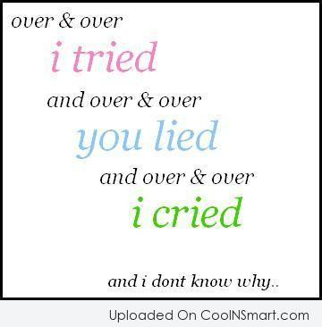 Sad Quote: Over & over I tried and over...