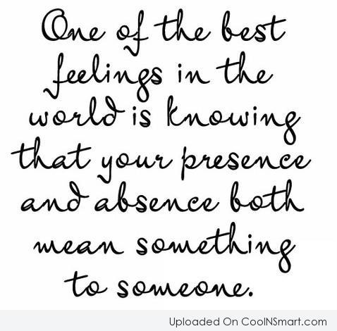 Absence Quote: One of the best feelings in the...