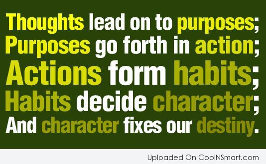 Character Quote: Thoughts lead on to purposes; Purposes go...
