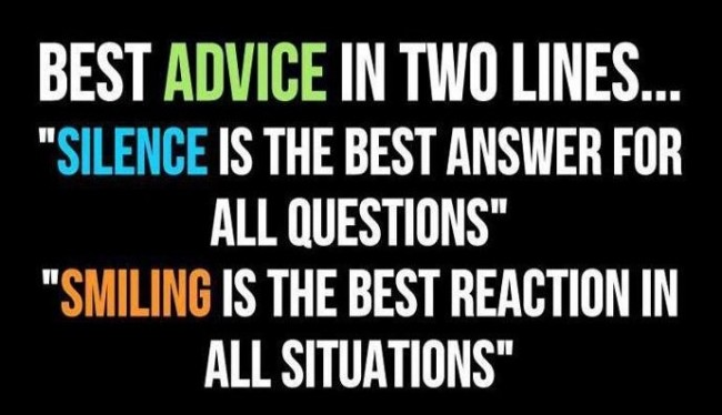 Silence Quote: Best advice in two lines… Silence is...