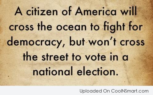 America Quote: A citizen of America will cross the...