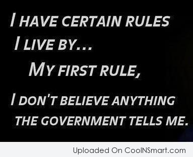 Government Quote: I have certain rules I live by…My...