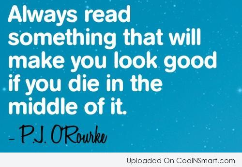 Book Quote: Always read something that will make you...
