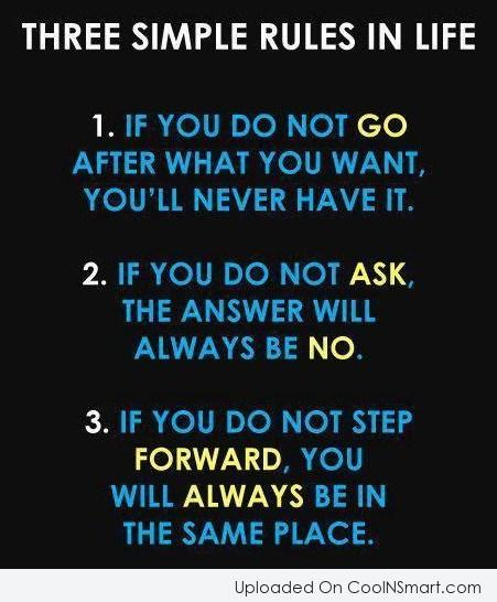 Inspirational Quote: Three simple rules in life 1. If...