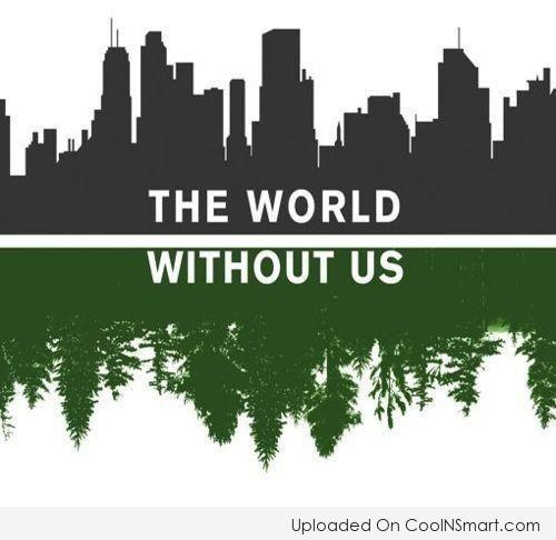 Environment Quote: The world without us.
