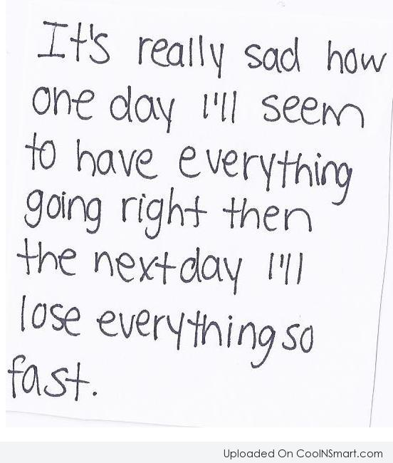 Sad Quote: It's really sad how one day I'll...