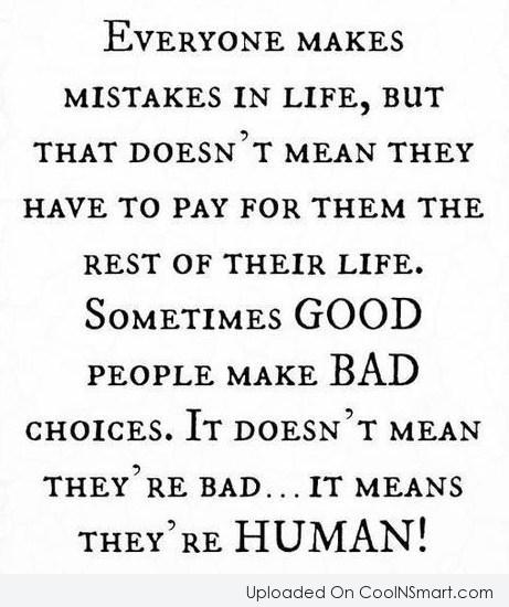 Mistake Quote: Everyone makes mistakes in life, but that...