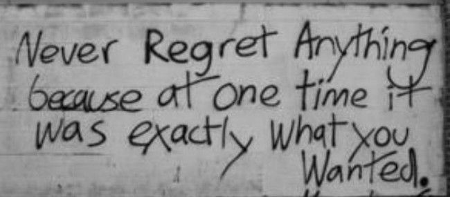 Mistake Quote: Never regret anything because at one time...