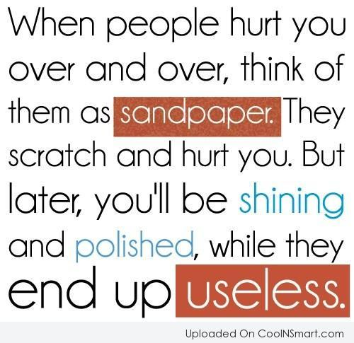 Wise Quote: When people hurt you over and over,...
