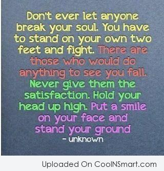 Inspirational Quote: Don't ever let anyone break your soul....
