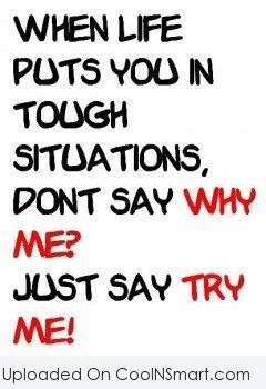 Inspirational Quote: When life puts you in tough situations,...