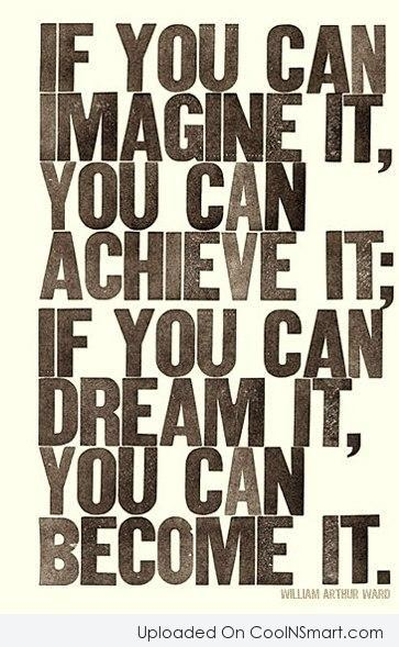 Inspirational Quote: If you can imagine it, you can...