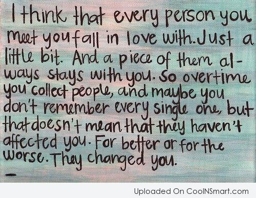 Life Quote: I think that every person you meet...