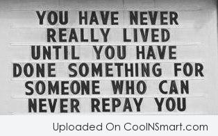 Life Quote: You have never really lived until you...