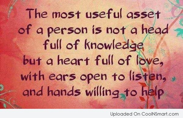 Kindness Quote: The most useful asset of a person...