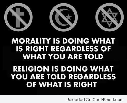Religion Quote: Morality is doing what is right regardless...