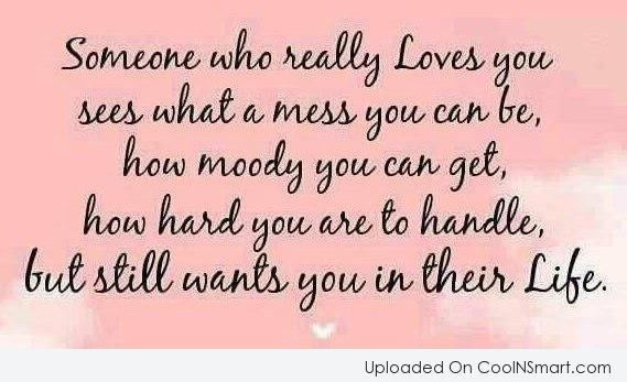 Love Quote: Someone who really loves you sees what...