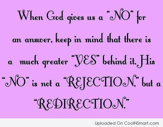 "Faith Quote: When God gives us a ""No"" for..."