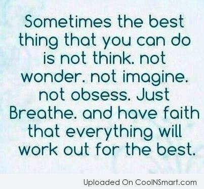 Hope Quote: Sometimes the best thing that you can...