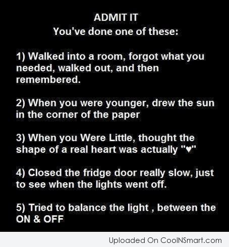 Childhood Quote: Admit it. You've done one of these:...
