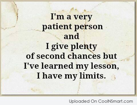 Forgiveness Quote: I'm a very patient person and I...