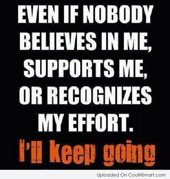 Determination Quote: Even if nobody believes in me, supports...