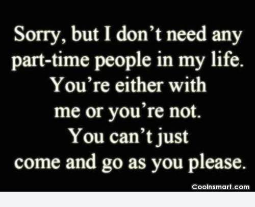 Break Up Quote: Sorry, but I don't need any part-time...