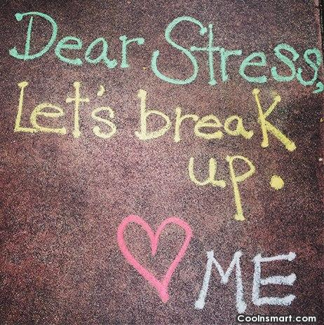 Stress Quote: Dear stress, let's break up.