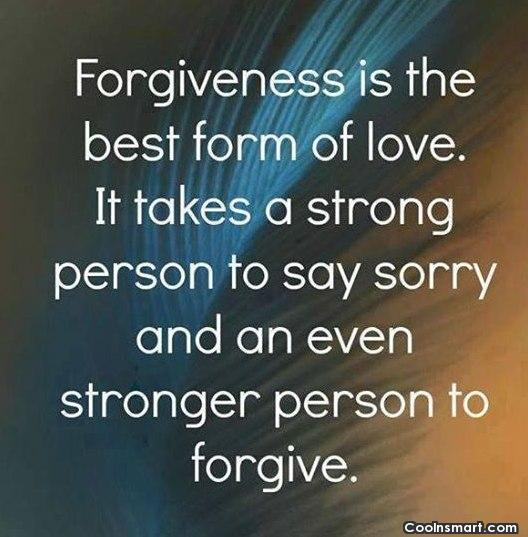 Forgiveness Quote: Forgiveness is the best form of love....