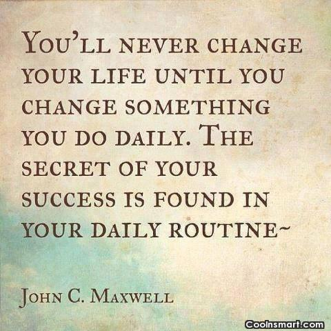 Habits Quote: You'll never change your life until you...