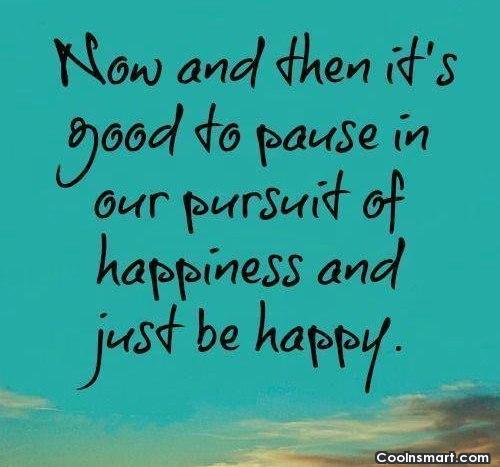 Contentment Quote: Now and then it's good to pause...