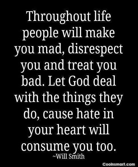 Hate Quote: Throughout life people will make you mad,...